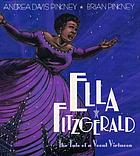 Ella Fitzgerald : the tale of a vocal virtuosa