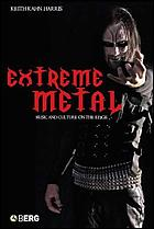 Extreme metal : music and culture on the edge