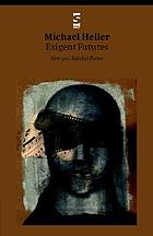 Exigent futures : new and selected poems