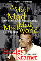 It's a mad, mad, mad, mad world : a life in Hollywood
