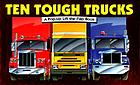 Ten tough trucks : a pop-up lift-the-flap book