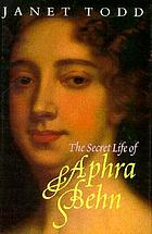 The secret life of Aphra Behn