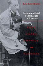 Italian and Irish filmmakers in America : Ford, Capra, Coppola, and Scorsese