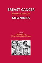 Breast cancer meanings : journeys across Asia