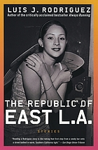 The Republic of East L.A. : stories