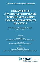 Utilisation of sewage sludge on land : rates of application and long-term effects of metals : proceedings of a seminar held at Uppsala, June 7-9, 1983