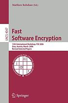 Fast software encryption : 13th international workshop, FSE 2006, Graz, Austria, March 15-17, 2006 ; revised selected papers