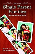 Focus on single-parent families : past, present, and future
