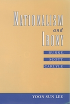 Nationalism and irony : Burke, Scott, Carlyle