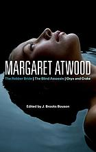 Margaret Atwood : the robber bride, the blind assassin, Oryx and Crake