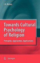 Towards cultural psychology of religion : principles, approaches, applications