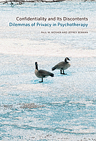 Confidentiality and Its Discontents : Dilemmas of Privacy in Psychotherapy.