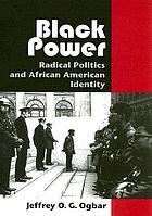 Black power : radical politics and African American identity