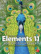 Adobe Photoshop Elements 11 for photographers : [the creative use of Photoshop Elements on Mac and PC]