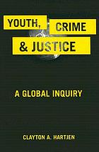 Youth, Crime, and Justice: A Global Inquiry cover image