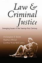 Law & criminal justice : emerging issues in the twenty-first century