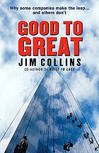 Good to great : why some companies make the leap... and others don't