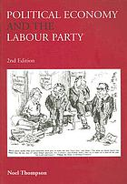 Political economy and the Labour Party : the economics of democratic socialism 1884-2005