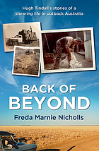Back of beyond : Hugh Tindall's stories of a shearing life in outback Australia