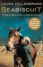 Seabiscuit : the true story of three men and a racehorse
