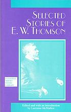 Selected stories of E.W. Thomson.