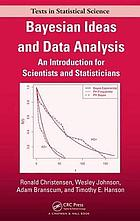 Bayesian Ideas and Data Analysis : an Introduction for Scientists and Statisticians.