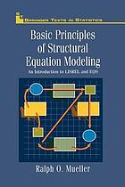 Basic Principles of Structural Equation Modeling : an Introduction to LISREL and EQS