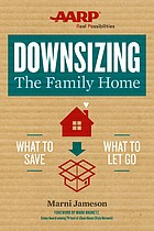 Downsizing the family home : what to save, what to let go