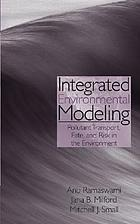 Integrated environmental modeling : pollutant transport, fate, and risk in the environment