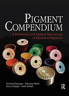 Pigment compendium : a dictionary and optical microscopy of historical pigments