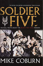 Soldier five : the real story of the Bravo Two Zero mission