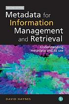 Metadata for information management and retrieval : understanding metadata and its use