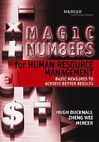Magic numbers for human resource management : basic measures to achieve better results