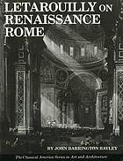 Letarouilly on Renaissance Rome : the student's edition of Paul Letarouilly's Edifices de Rome moderne and Le Vatican et la basilique de Saint-Pierre
