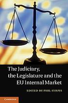 The Judiciary, the Legislature and the EU Internal Market.