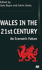 Wales in the 21st century : an economic future