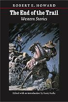The end of the trail : western stories