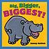 Big, bigger, biggest! by  Nancy Coffelt