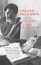 One day in December : Celia Sánchez and the Cuban Revolution