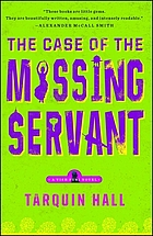 The case of the missing servant : from the files of Vish Puri, India's most private investigator