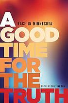 A good time for the truth : race in Minnesota