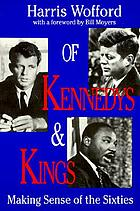 Of Kennedys and Kings : making sense of the sixties