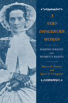 A very dangerous woman : Martha Wright and women's rights