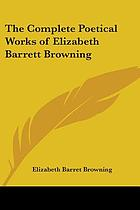 The poetical works of Elizabeth Barrett Browning.