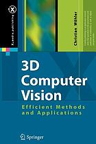 3D Computer Vision Efficient Methods and Applications