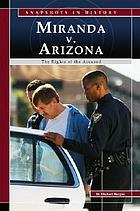 Miranda v. Arizona : the rights of the accused