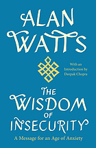 The wisdom of insecurity : a message for an age of anxiety