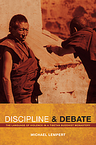Discipline and Debate : the Language of Violence in a Tibetan Buddhist Monastery.