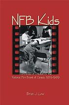NFB kids : portrayals of children by the National Film Board of Canada 1939-89