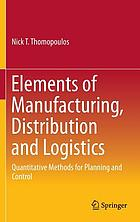 Elements of Manufacturing, Distribution and Logistics Quantitative Methods for Planning and Control